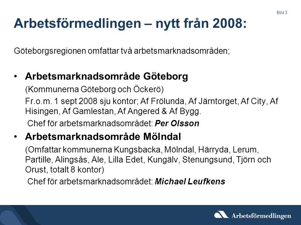 Bild 3 Arbetsförmedlingen – nytt från 2008: Göteborgsregionen omfattar två arbetsmarknadsområden; Arbetsmarknadsområde Göteborg (Kommunerna Göteborg och Öckerö) Fr.o.m.