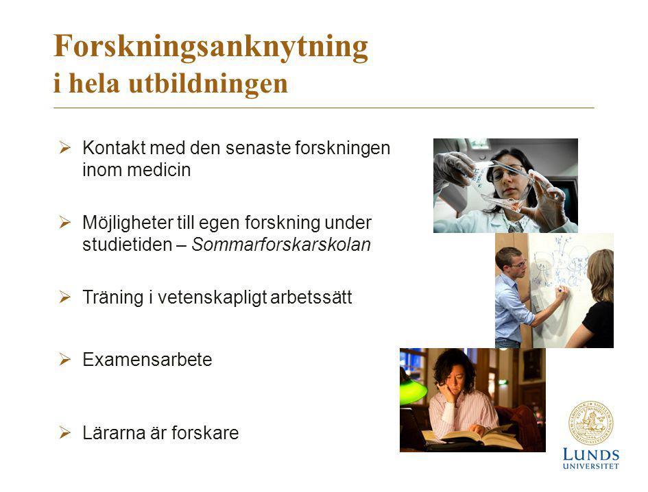 Forskningsanknytning i hela utbildningen  Kontakt med den senaste forskningen inom medicin  Möjligheter till egen forskning under studietiden – Somm