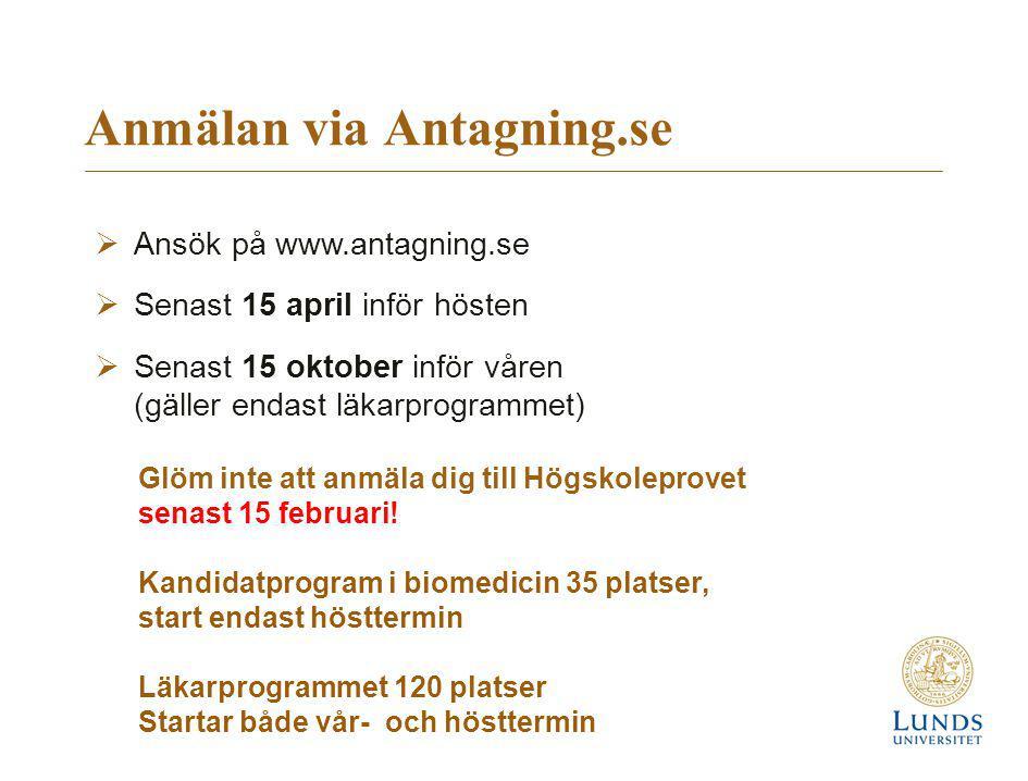 Anmälan via Antagning.se Glöm inte att anmäla dig till Högskoleprovet senast 15 februari! Kandidatprogram i biomedicin 35 platser, start endast höstte