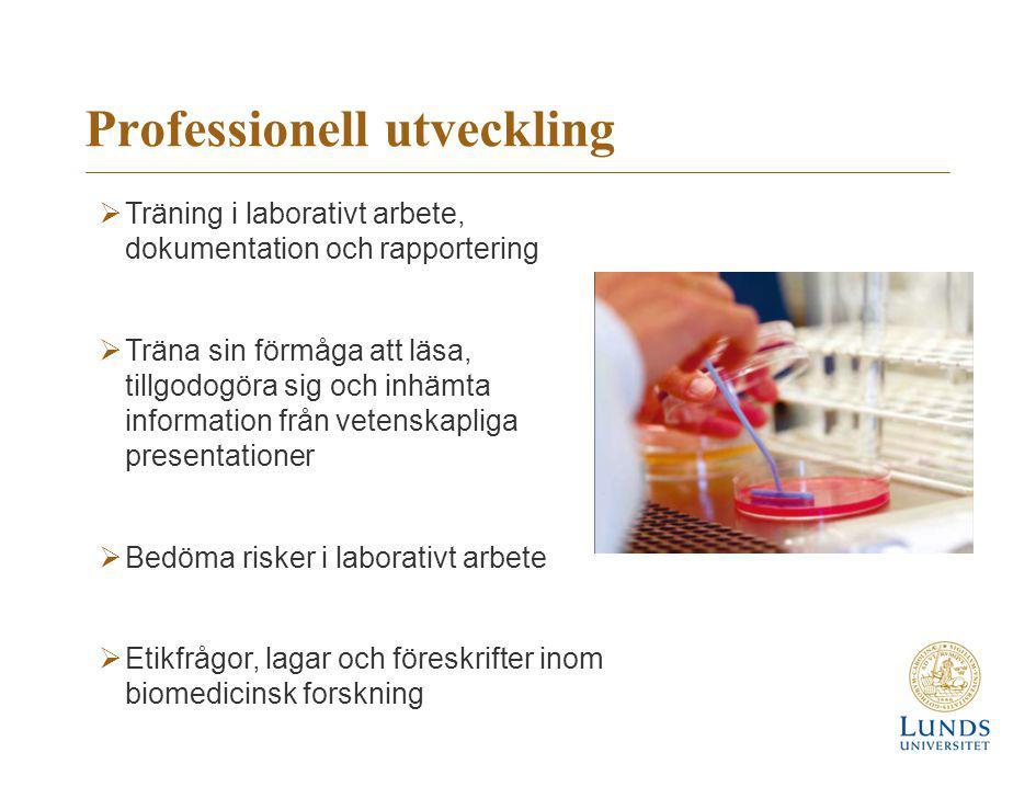 Professionell utveckling  Träning i laborativt arbete, dokumentation och rapportering  Träna sin förmåga att läsa, tillgodogöra sig och inhämta info