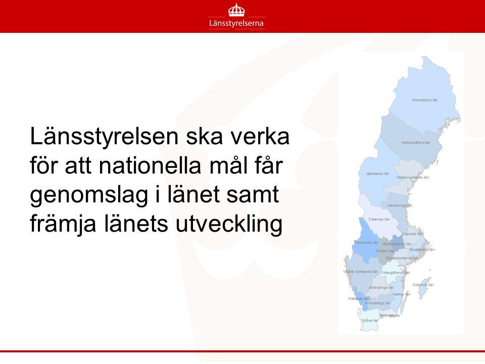 Länsstyrelsen ska verka för att nationella mål får genomslag i länet samt främja länets utveckling