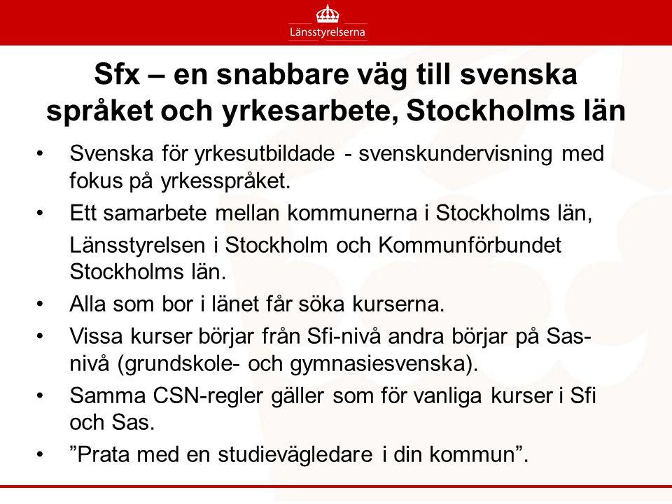 Sfx – en snabbare väg till svenska språket och yrkesarbete, Stockholms län Svenska för yrkesutbildade - svenskundervisning med fokus på yrkesspråket.