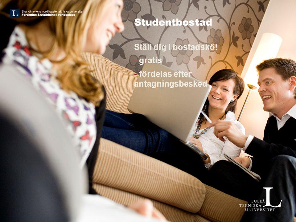 Studentbostad Ställ dig i bostadskö! - gratis - fördelas efter antagningsbesked