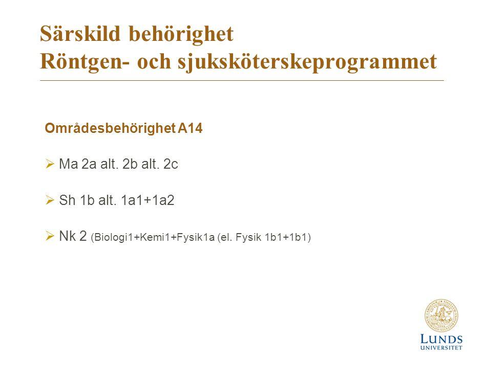 Särskild behörighet Röntgen- och sjuksköterskeprogrammet Områdesbehörighet A14  Ma 2a alt.
