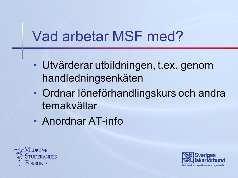 Vad arbetar MSF med. Utvärderar utbildningen, t.ex.