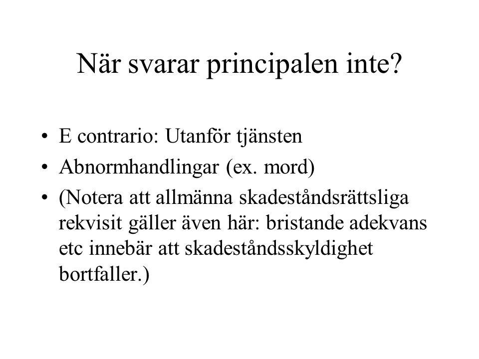 När svarar principalen inte.E contrario: Utanför tjänsten Abnormhandlingar (ex.