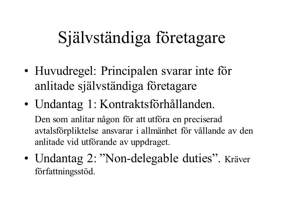 Självständiga företagare Huvudregel: Principalen svarar inte för anlitade självständiga företagare Undantag 1: Kontraktsförhållanden.