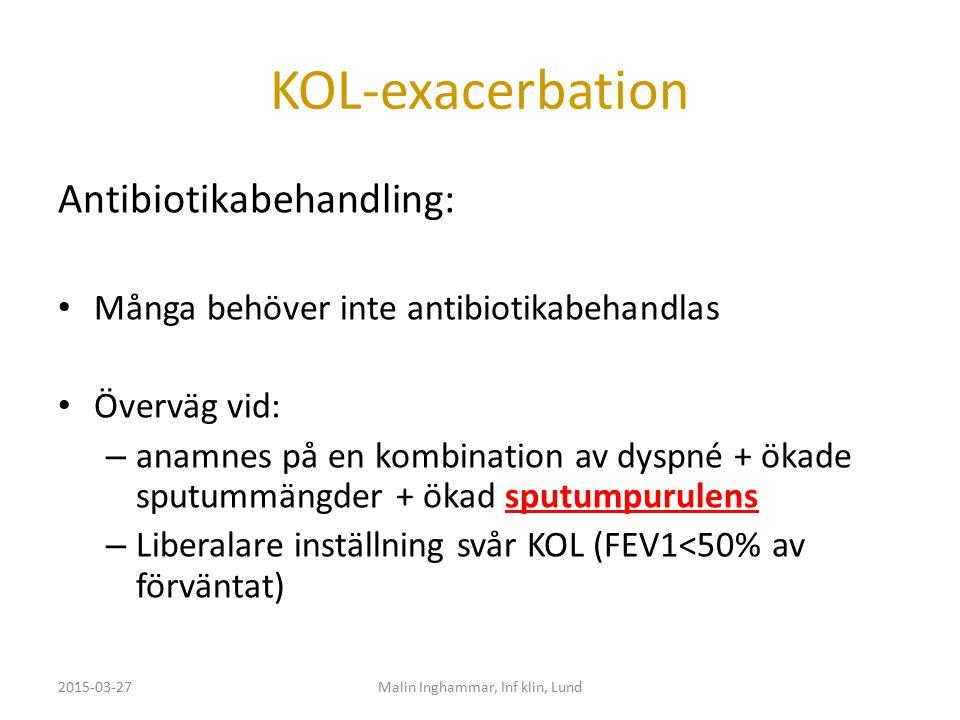 KOL-exacerbation Antibiotikabehandling: Många behöver inte antibiotikabehandlas Överväg vid: – anamnes på en kombination av dyspné + ökade sputummäng
