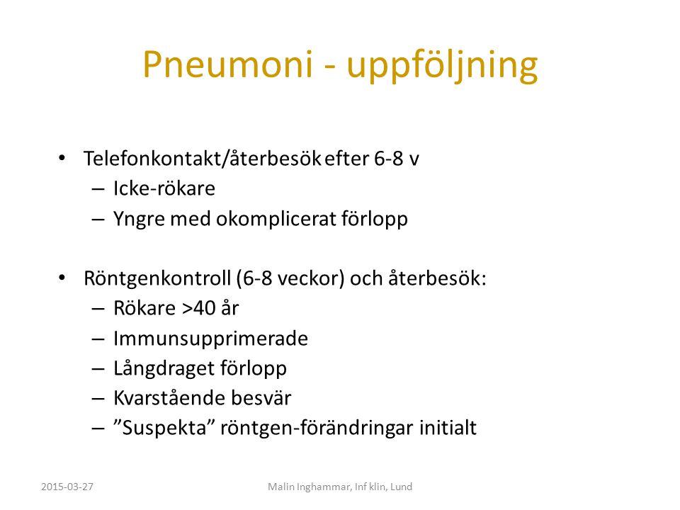 Pneumoni - uppföljning Telefonkontakt/återbesök efter 6-8 v – Icke-rökare – Yngre med okomplicerat förlopp Röntgenkontroll (6-8 veckor) och återbesök: