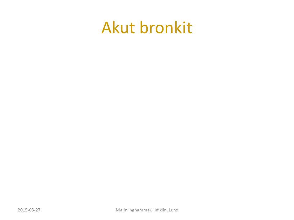 Akut bronkit 2015-03-27Malin Inghammar, Inf klin, Lund