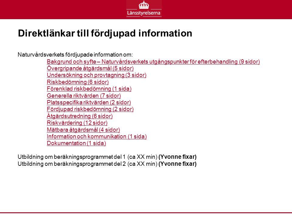 Naturvårdsverkets fördjupade information om: Bakgrund och syfte – Naturvårdsverkets utgångspunkter för efterbehandling (9 sidor) Övergripande åtgärdsm