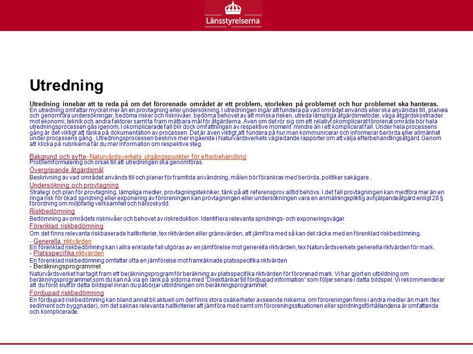 Utredning fortsättning Åtgärdsutredning En åtgärdsutredning är en genomgång och utredning av lämpliga åtgärdsmetoder.
