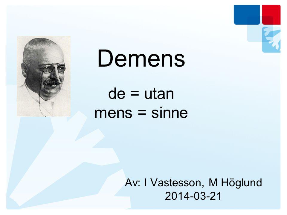 Definition Demens är ett samlingsnamn och en diagnos för en rad symptom som orsakas av hjärnskador Varje år i Sverige insjuknar mer än 20 000 personer i en demenssjukdom.