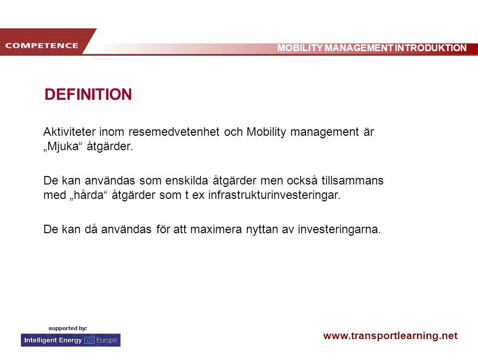 """www.transportlearning.net MOBILITY MANAGEMENT INTRODUKTION DEFINITION Aktiviteter inom resemedvetenhet och Mobility management är """"Mjuka åtgärder."""