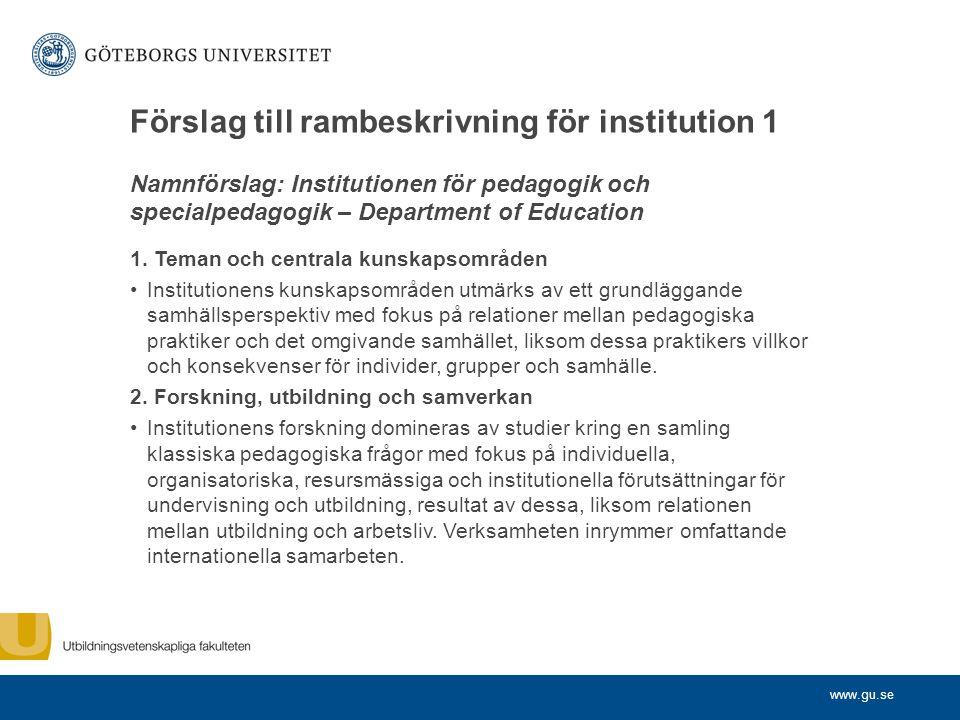 www.gu.se Förslag till rambeskrivning för institution 1 Namnförslag: Institutionen för pedagogik och specialpedagogik – Department of Education 1.