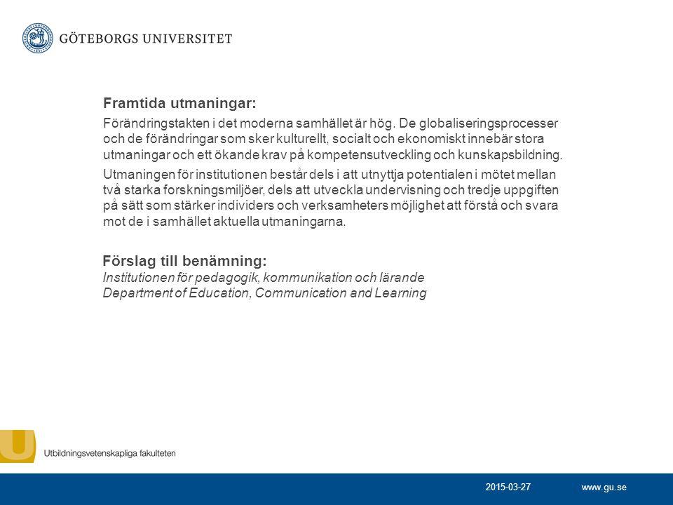 www.gu.se Framtida utmaningar: Förändringstakten i det moderna samhället är hög.