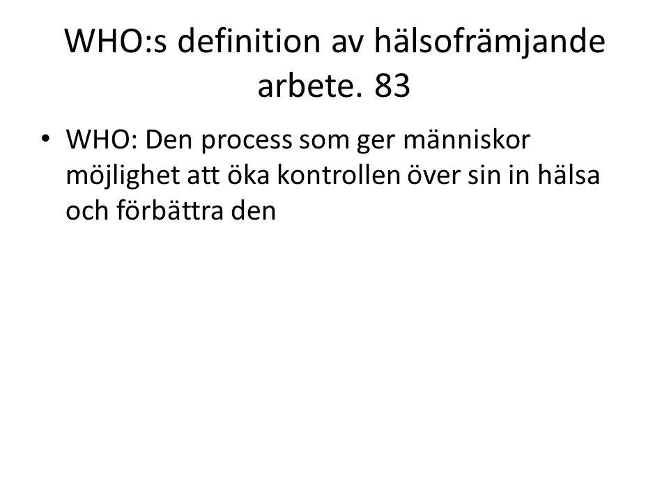 WHO:s definition av hälsofrämjande arbete.
