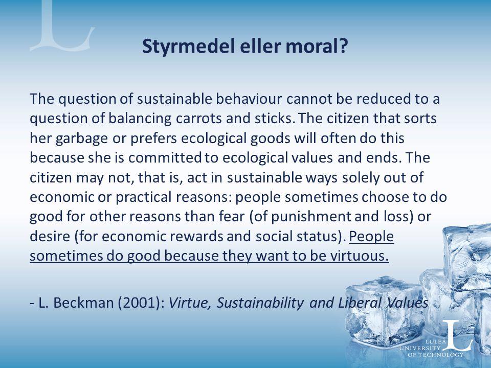Styrmedel eller moral.
