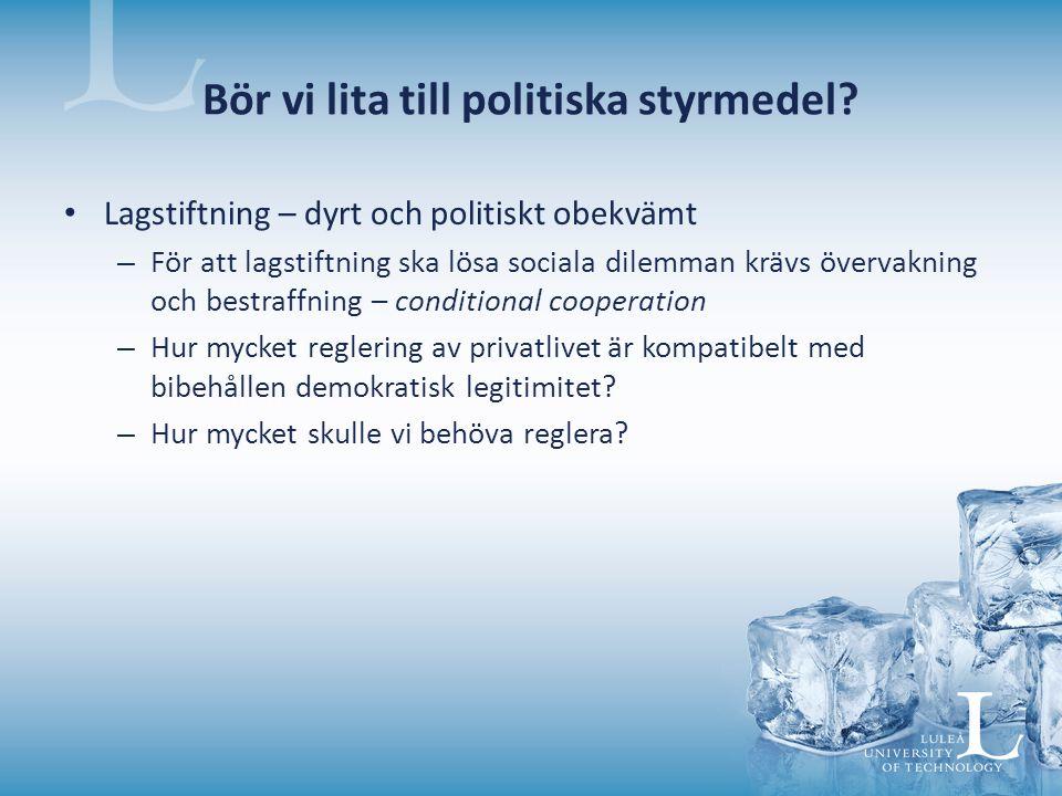 Bör vi lita till politiska styrmedel.