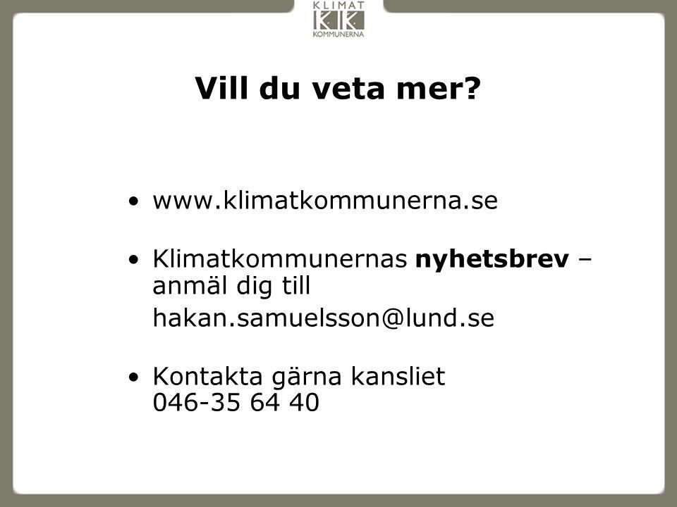 Vill du veta mer? www.klimatkommunerna.se Klimatkommunernas nyhetsbrev – anmäl dig till hakan.samuelsson@lund.se Kontakta gärna kansliet 046-35 64 40