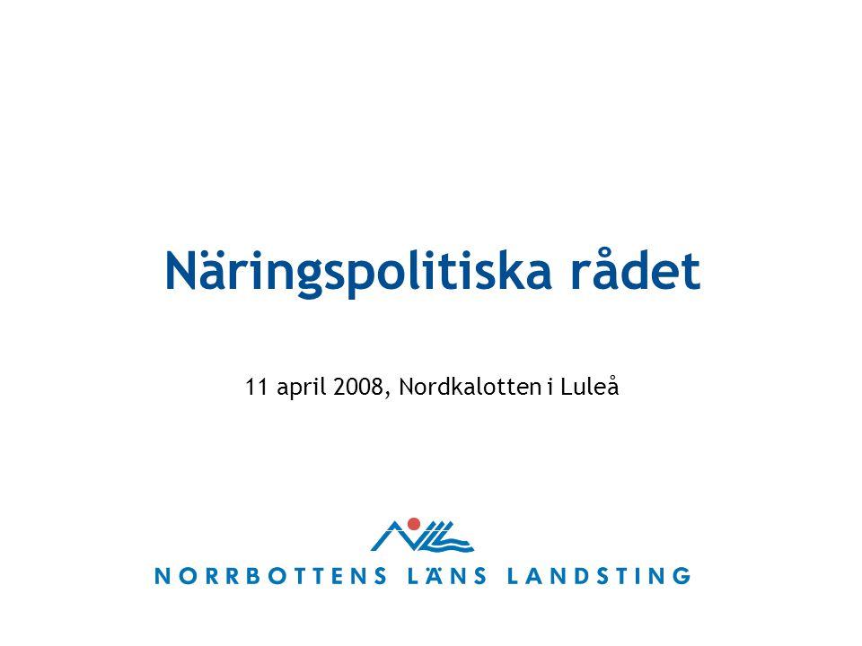 Näringspolitiska rådet 11 april 2008, Nordkalotten i Luleå