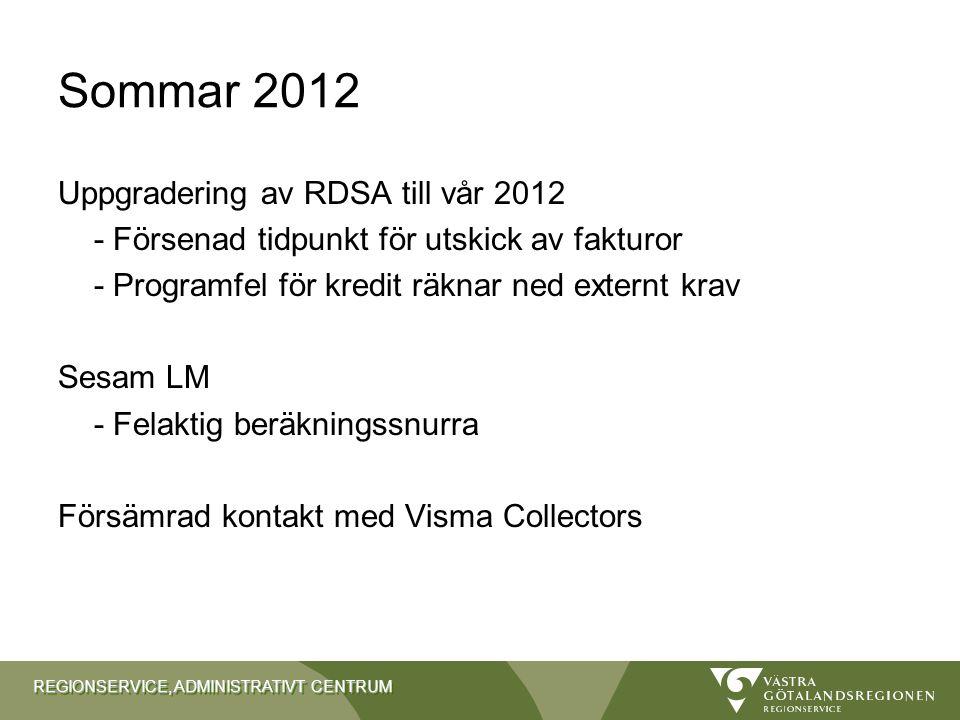 REGIONSERVICE, ADMINISTRATIVT CENTRUM Hur upplevde förvaltningarna sommaren 2012 avseende tillgänglighet och service?