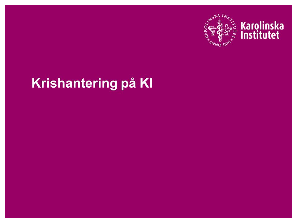 6 april 2011Seminarium, KIs informatörsnätverk  Viktiga funktioner och telefonnummer finns på intranätets krissidor.
