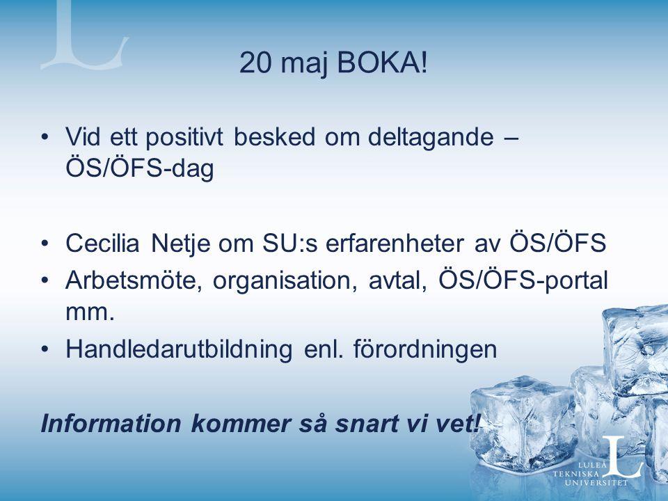 20 maj BOKA! Vid ett positivt besked om deltagande – ÖS/ÖFS-dag Cecilia Netje om SU:s erfarenheter av ÖS/ÖFS Arbetsmöte, organisation, avtal, ÖS/ÖFS-p