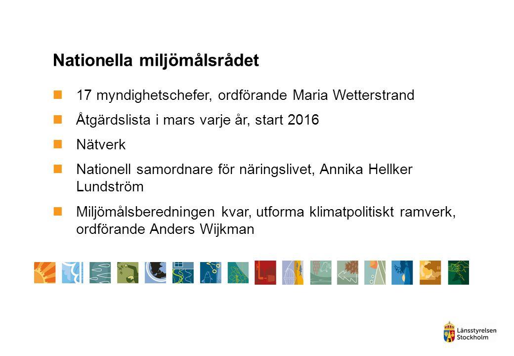 Nationella miljömålsrådet 17 myndighetschefer, ordförande Maria Wetterstrand Åtgärdslista i mars varje år, start 2016 Nätverk Nationell samordnare för