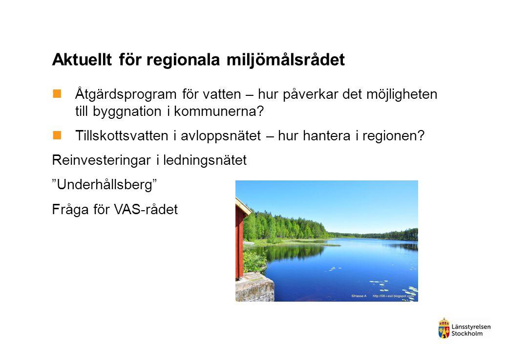Aktuellt för regionala miljömålsrådet Åtgärdsprogram för vatten – hur påverkar det möjligheten till byggnation i kommunerna? Tillskottsvatten i avlopp