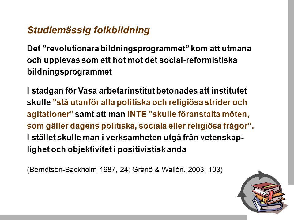"""Studiemässig folkbildning Det """"revolutionära bildningsprogrammet"""" kom att utmana och upplevas som ett hot mot det social-reformistiska bildningsprogra"""