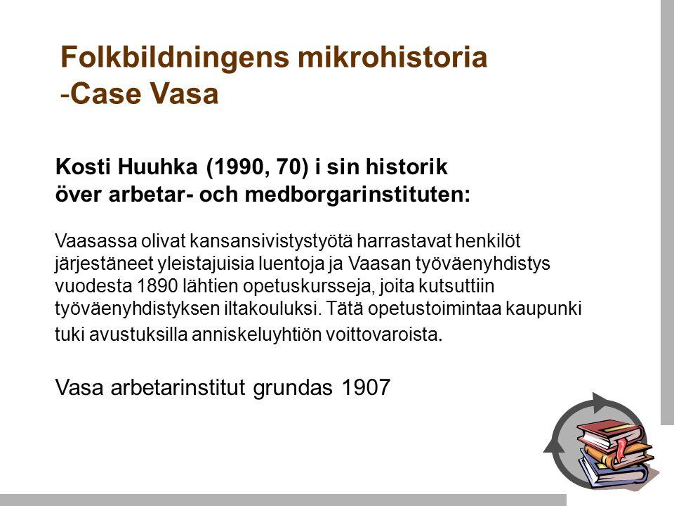 Kosti Huuhka (1990, 70) i sin historik över arbetar- och medborgarinstituten: Vaasassa olivat kansansivistystyötä harrastavat henkilöt järjestäneet yleistajuisia luentoja ja Vaasan työväenyhdistys vuodesta 1890 lähtien opetuskursseja, joita kutsuttiin työväenyhdistyksen iltakouluksi.