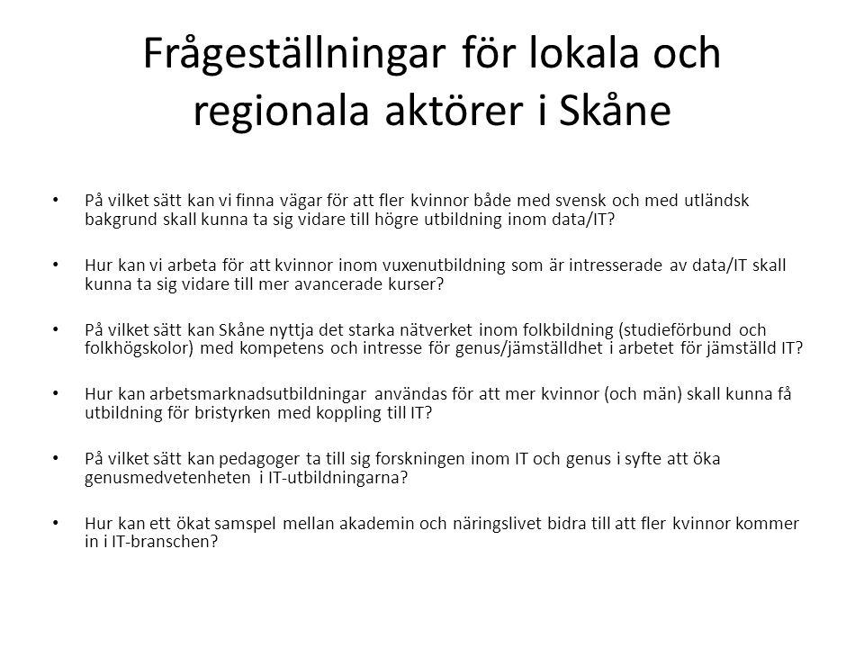 Frågeställningar för lokala och regionala aktörer i Skåne På vilket sätt kan vi finna vägar för att fler kvinnor både med svensk och med utländsk bakg