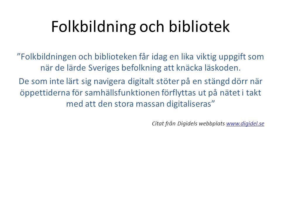 """Folkbildning och bibliotek """"Folkbildningen och biblioteken får idag en lika viktig uppgift som när de lärde Sveriges befolkning att knäcka läskoden. D"""
