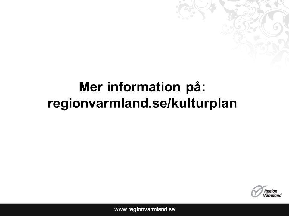 www.regionvarmland.se Mer information på: regionvarmland.se/kulturplan