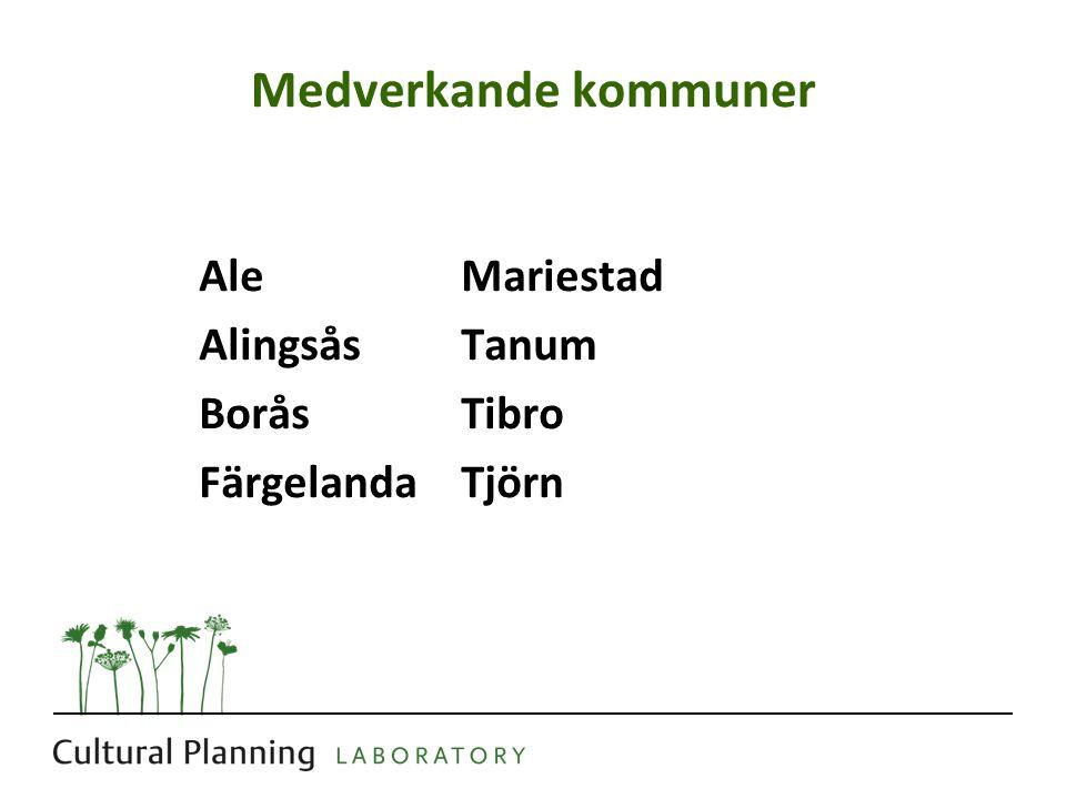 Medverkande kommuner AleMariestad AlingsåsTanum BoråsTibro FärgelandaTjörn