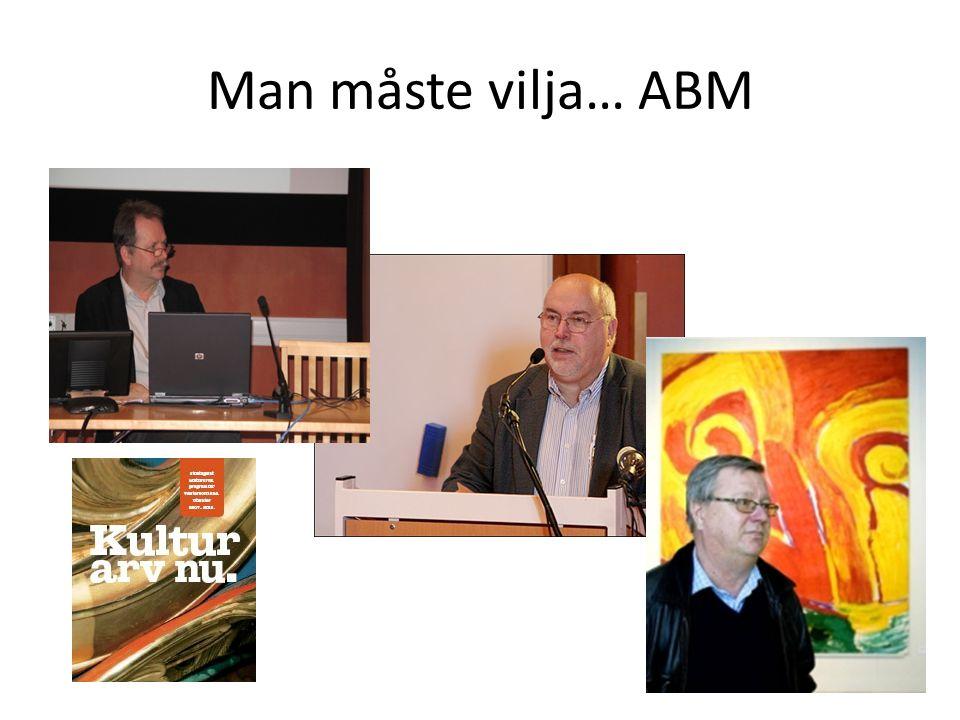 Man måste vilja… ABM