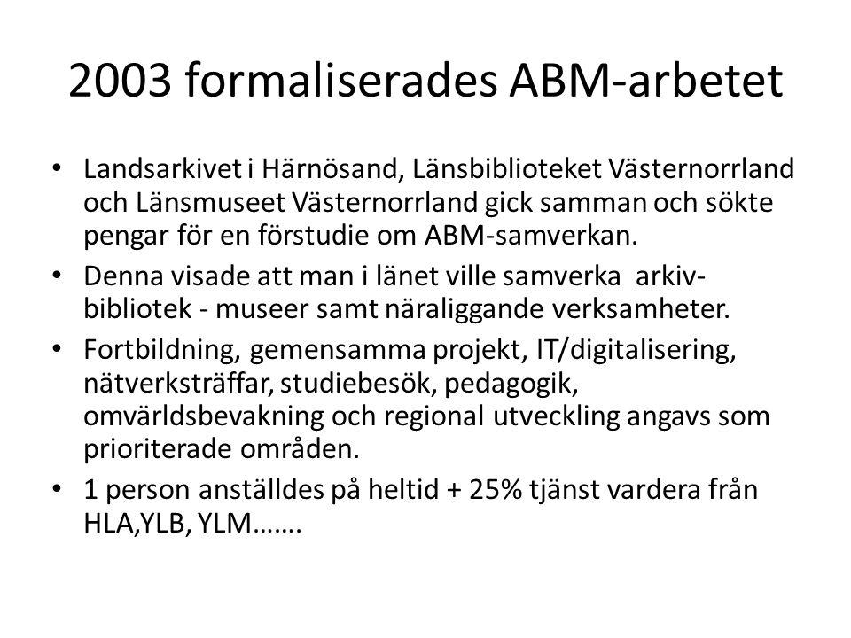 2003 formaliserades ABM-arbetet Landsarkivet i Härnösand, Länsbiblioteket Västernorrland och Länsmuseet Västernorrland gick samman och sökte pengar för en förstudie om ABM-samverkan.