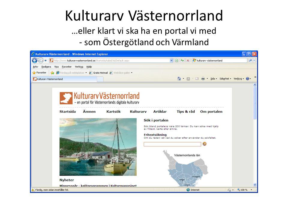 Kulturarv Västernorrland …eller klart vi ska ha en portal vi med - som Östergötland och Värmland