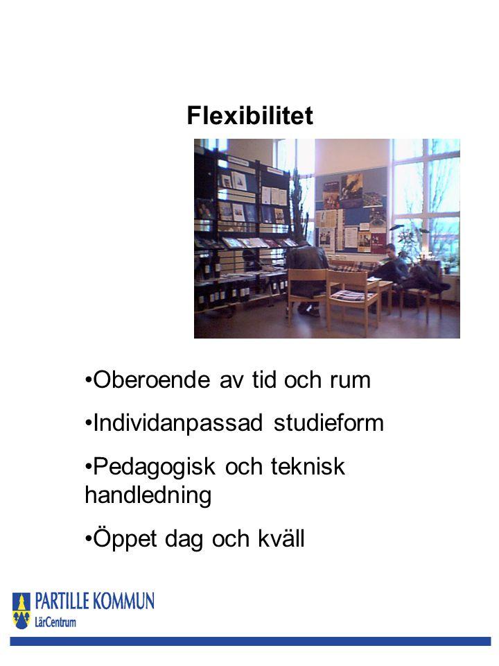 Flexibilitet Oberoende av tid och rum Individanpassad studieform Pedagogisk och teknisk handledning Öppet dag och kväll