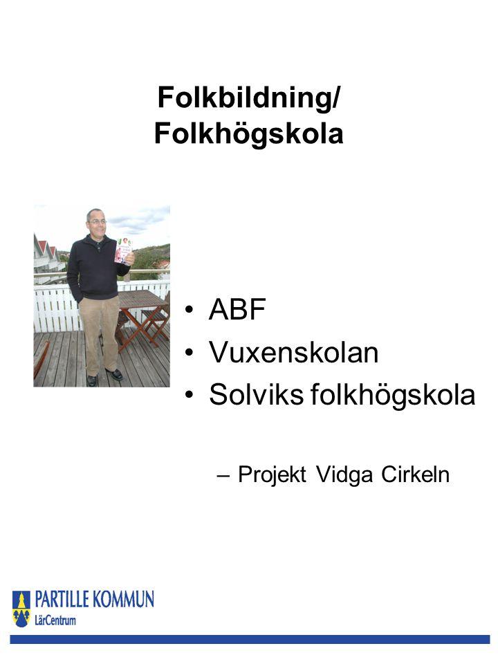Folkbildning/ Folkhögskola ABF Vuxenskolan Solviks folkhögskola –Projekt Vidga Cirkeln
