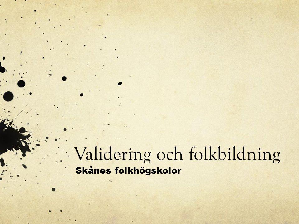 Validering och folkbildning Skånes folkhögskolor