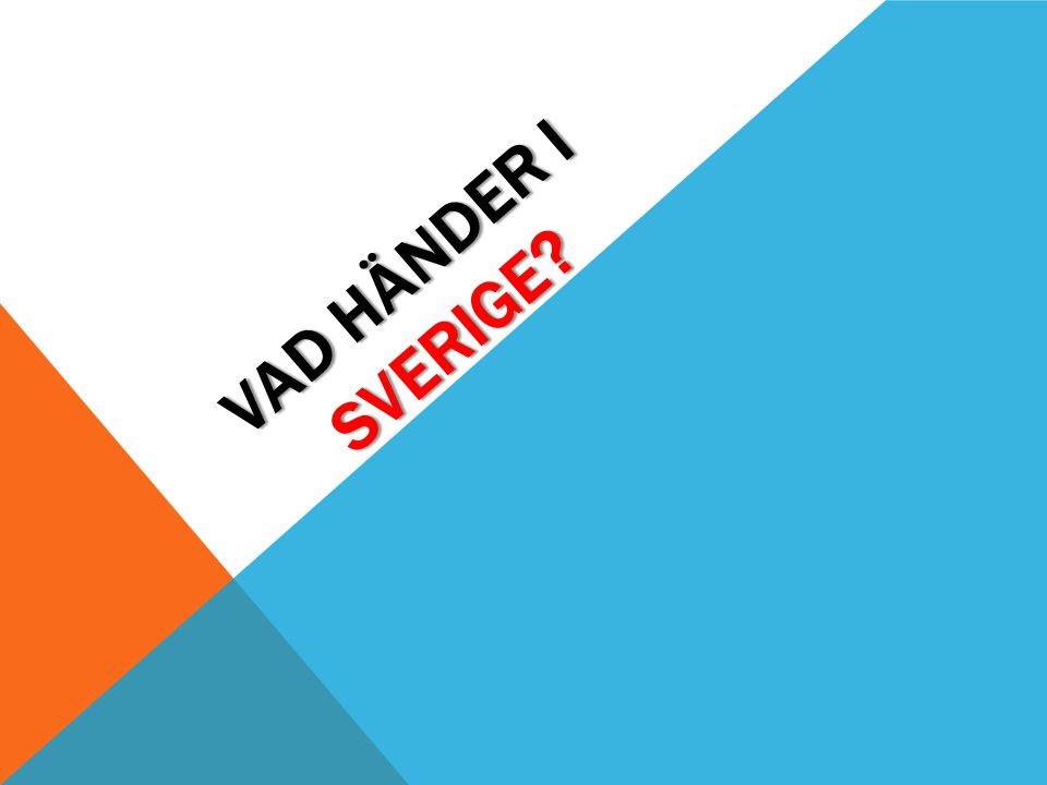 VAD HÄNDER I SVERIGE