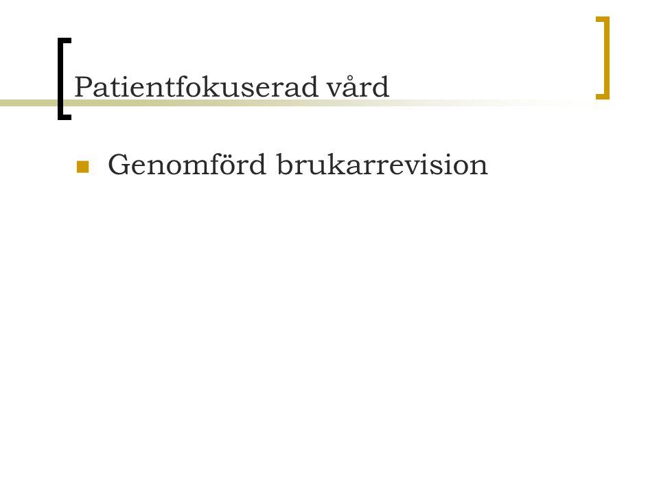 Patientfokuserad vård Genomförd brukarrevision