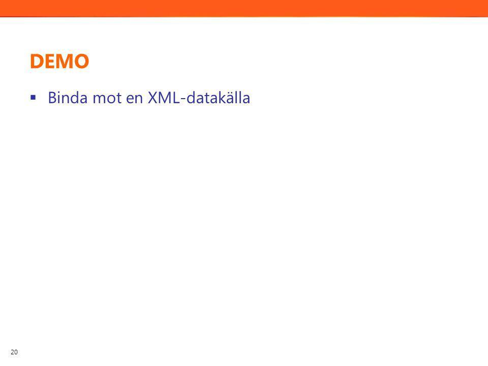 DEMO  Binda mot en XML-datakälla 20