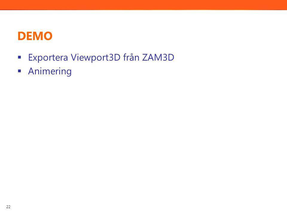 DEMO  Exportera Viewport3D från ZAM3D  Animering 22