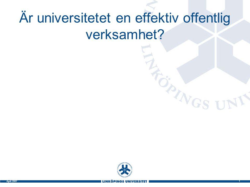 32 April 2007 Styrning inom LiU (forts.) Utbildningsuppdrag till fakultetsnämnderna Fakultetsmedel och strategiska satsningar