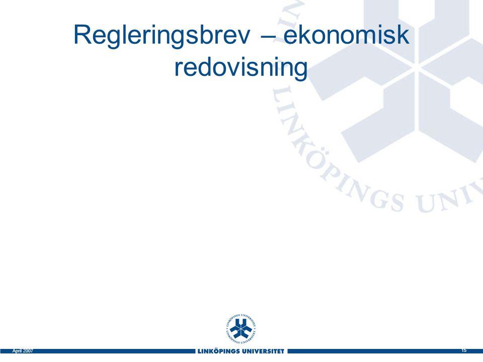 15 April 2007 Regleringsbrev – ekonomisk redovisning