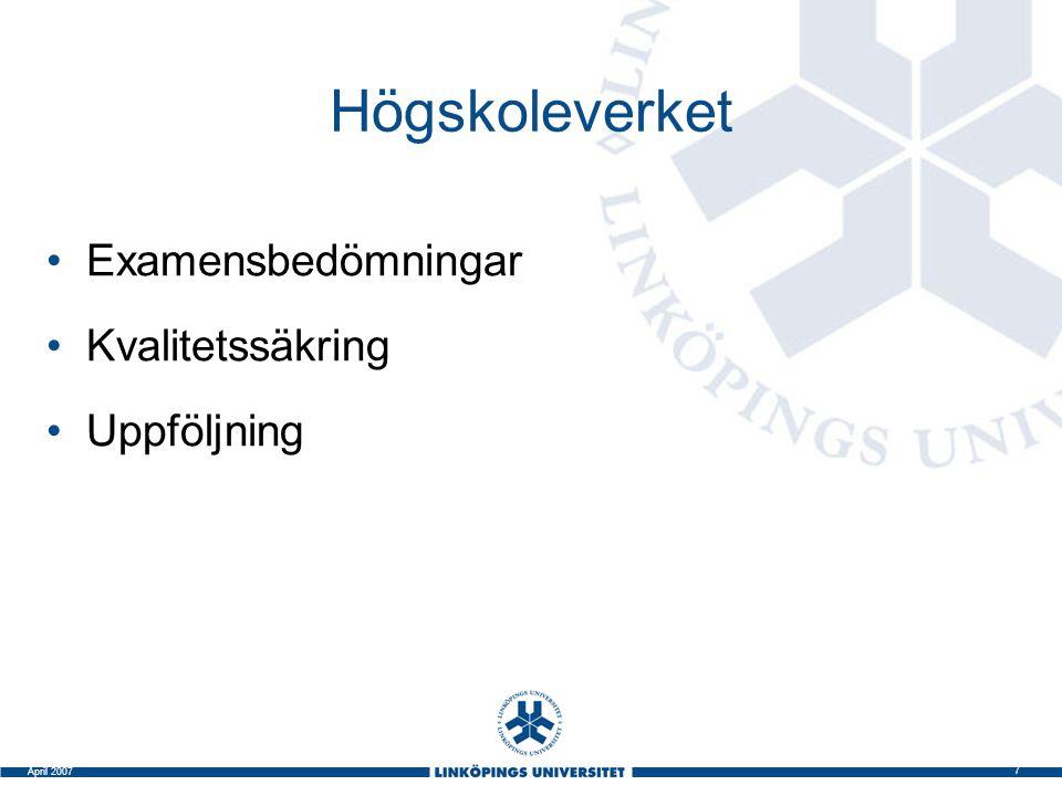 7 April 2007 Högskoleverket Examensbedömningar Kvalitetssäkring Uppföljning