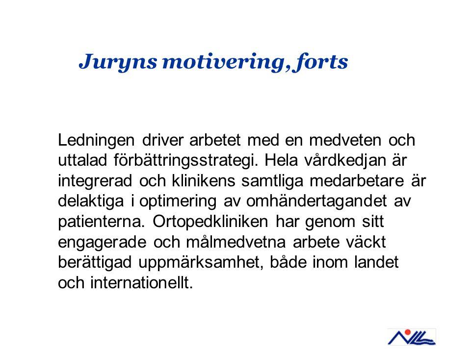 Juryns motivering, forts Ledningen driver arbetet med en medveten och uttalad förbättringsstrategi.